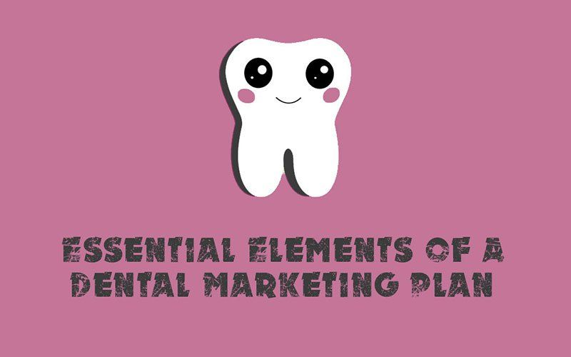 Essential Elements Of A Dental Marketing Plan