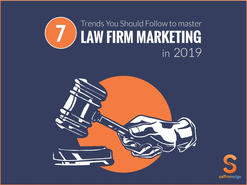7 Trends You Should Follow To Master Law Firm Marketing in 2019